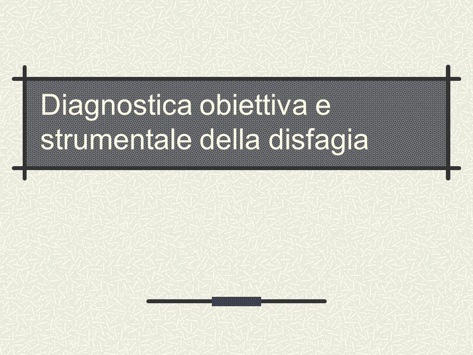 Diagnostica obiettiva e strumentale della disfagia