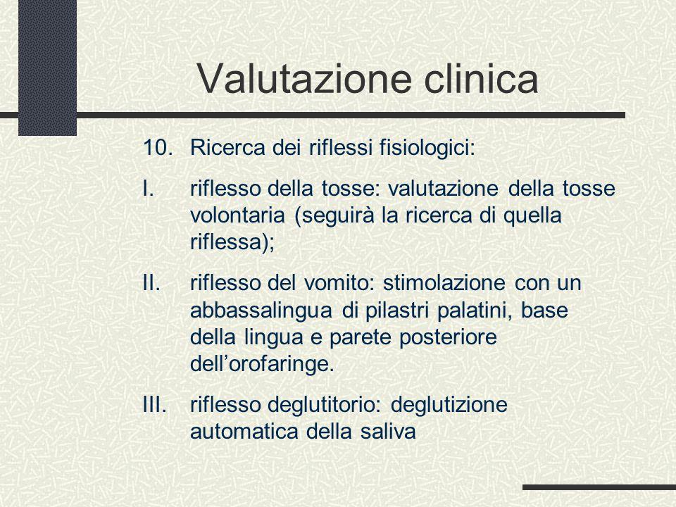Valutazione clinica Ricerca dei riflessi fisiologici: