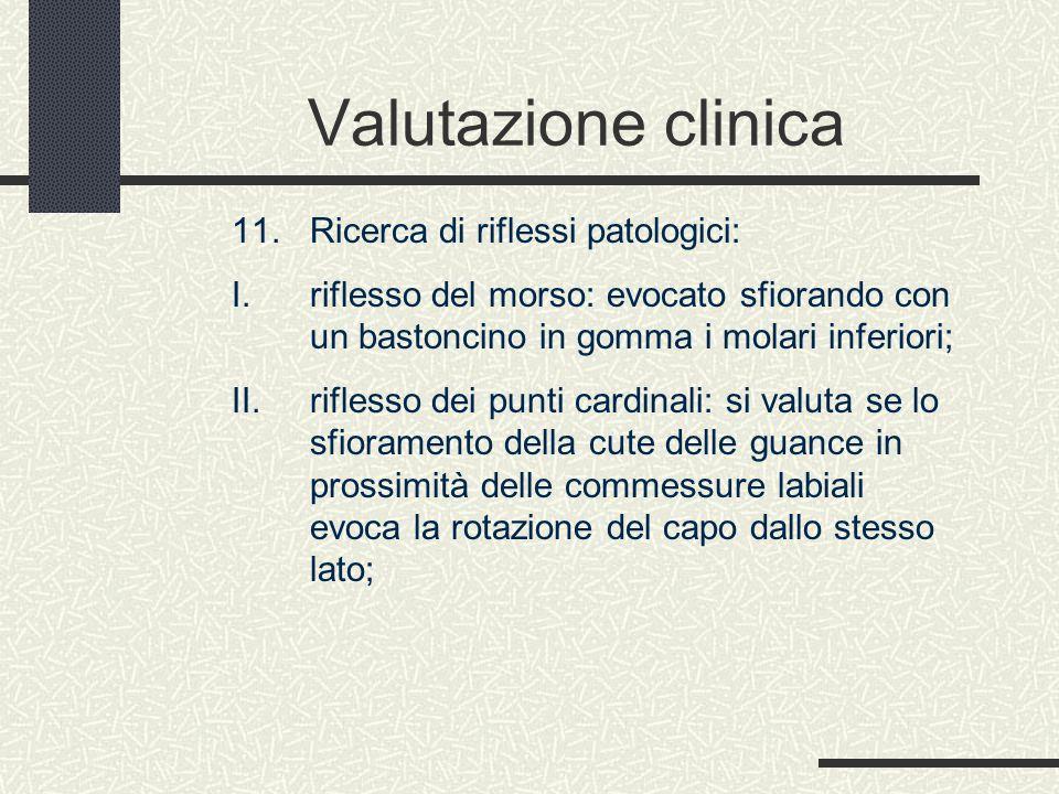 Valutazione clinica Ricerca di riflessi patologici: