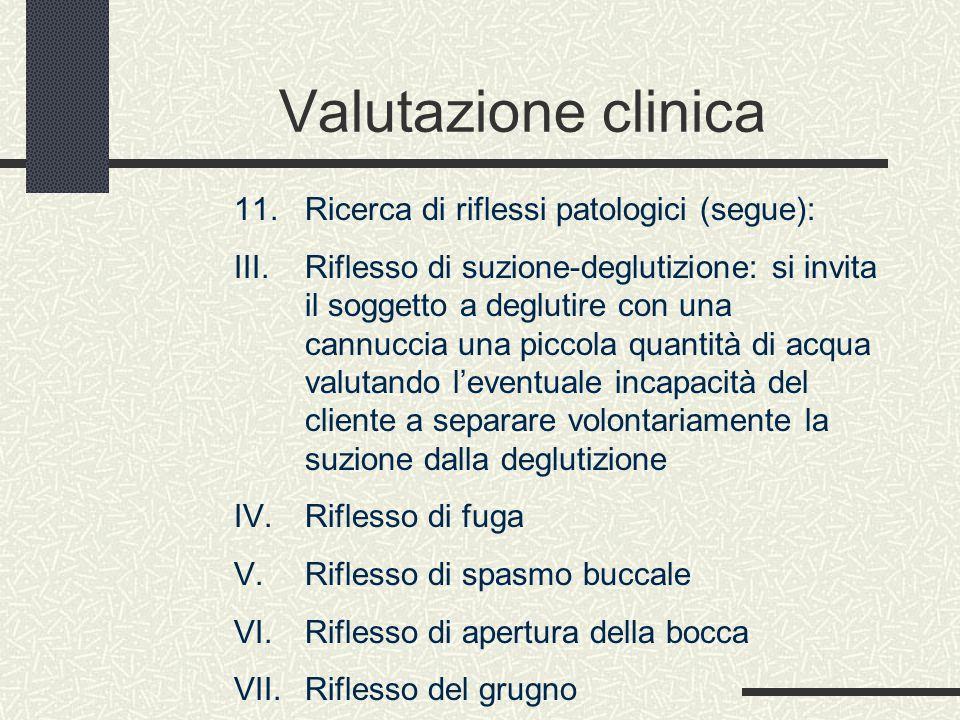 Valutazione clinica Ricerca di riflessi patologici (segue):