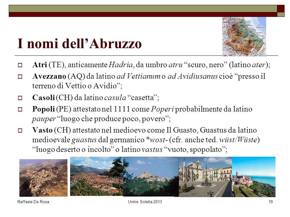 I nomi dell'Abruzzo Atri (TE), anticamente Hadria, da umbro atru scuro, nero (latino ater);