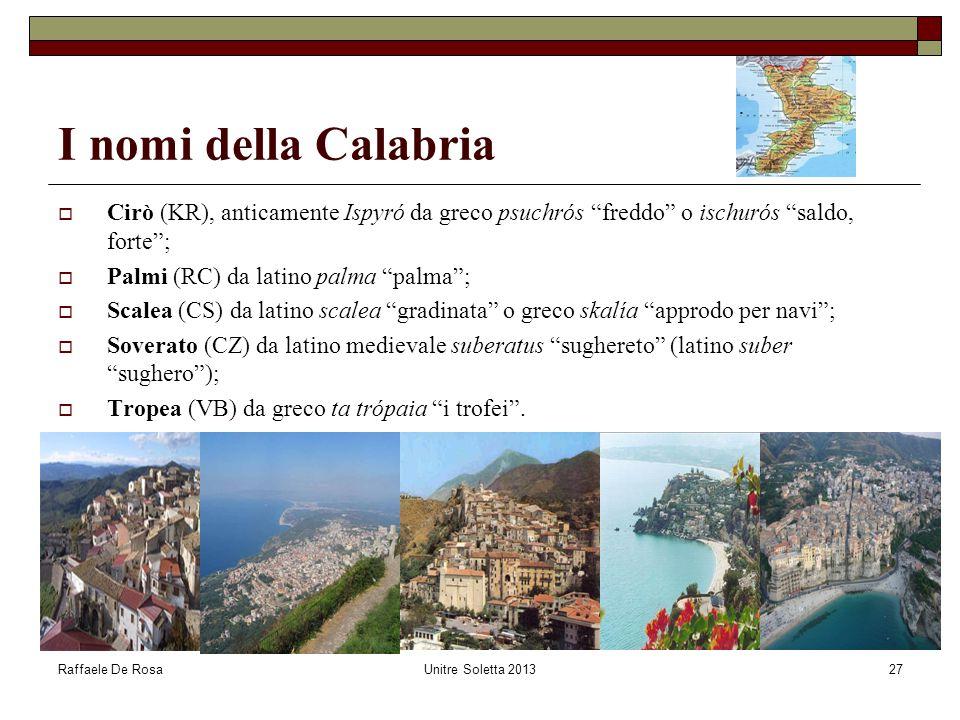 I nomi della Calabria Cirò (KR), anticamente Ispyró da greco psuchrós freddo o ischurós saldo, forte ;