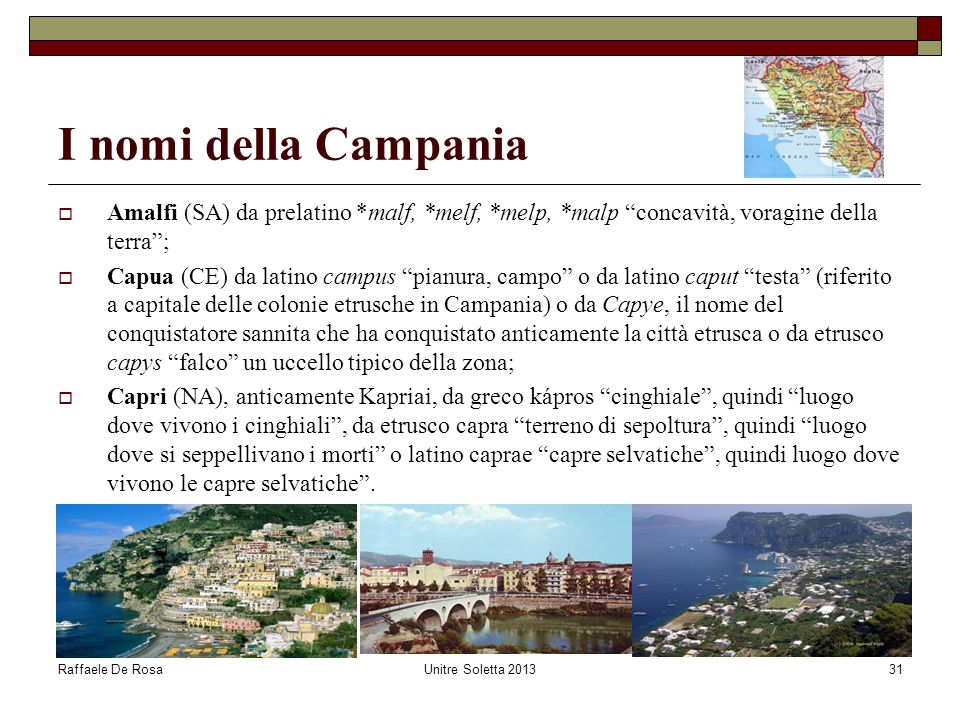 I nomi della Campania Amalfi (SA) da prelatino *malf, *melf, *melp, *malp concavità, voragine della terra ;