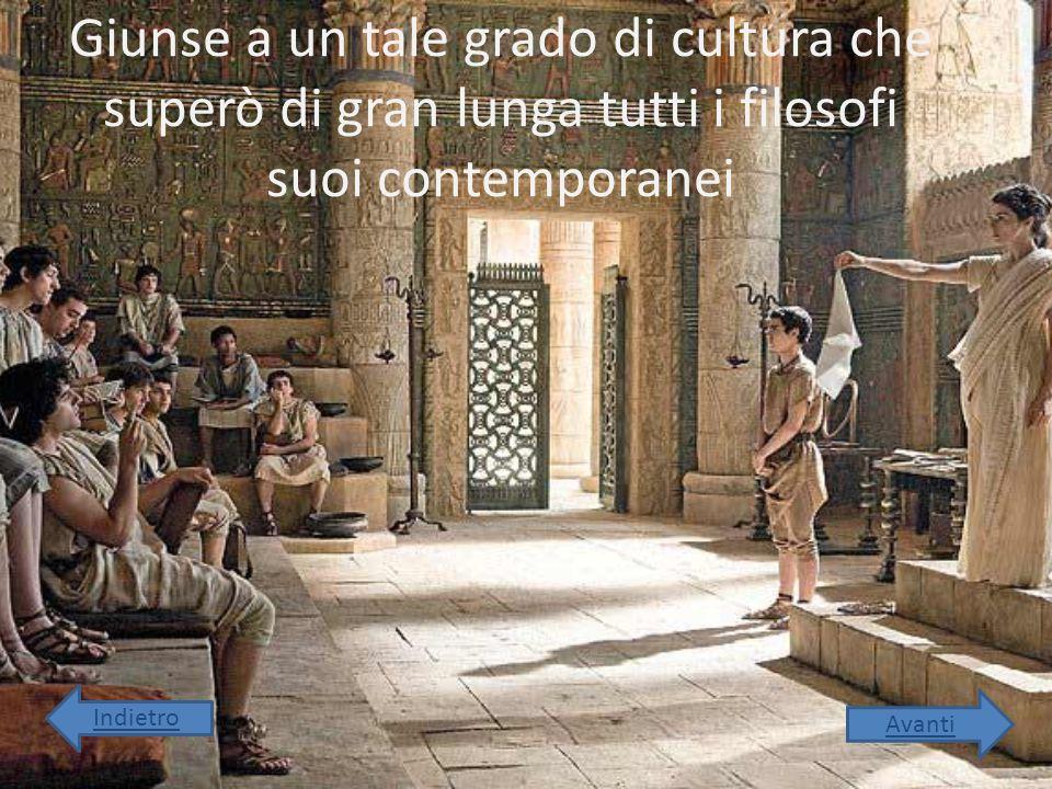 Giunse a un tale grado di cultura che superò di gran lunga tutti i filosofi suoi contemporanei