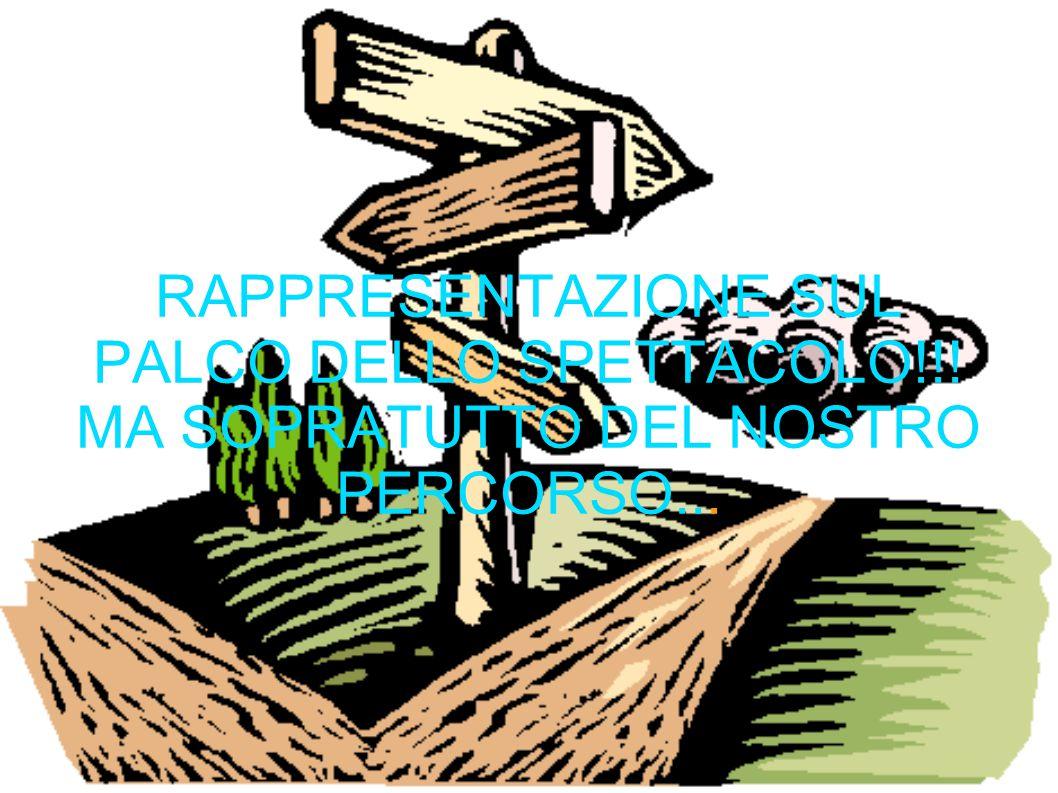 RAPPRESENTAZIONE SUL PALCO DELLO SPETTACOLO