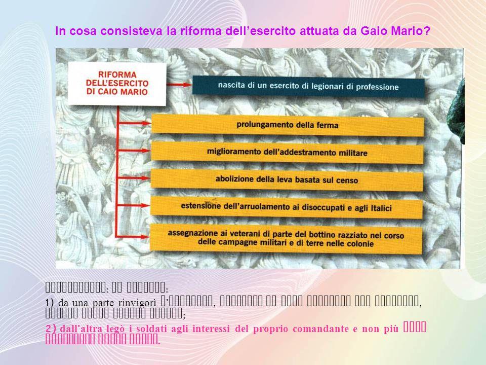 In cosa consisteva la riforma dell'esercito attuata da Gaio Mario