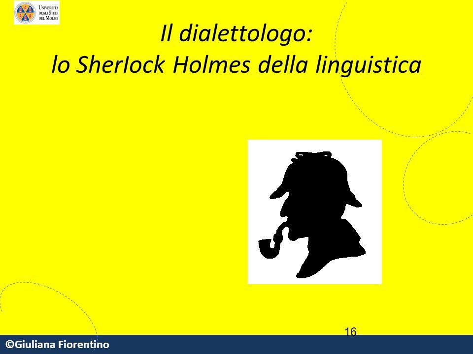Il dialettologo: lo SherIock Holmes della linguistica