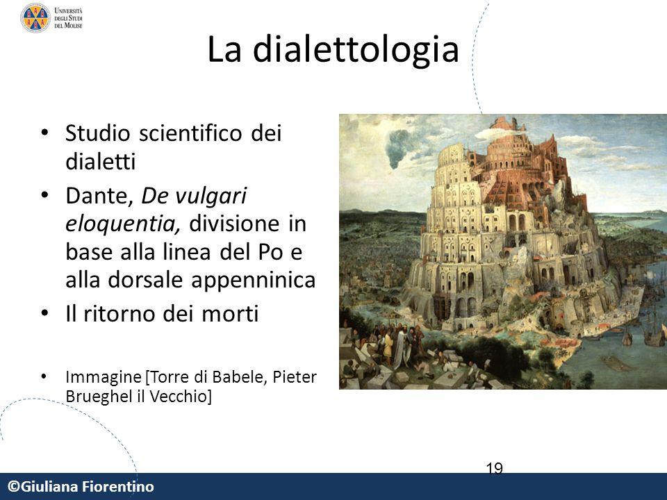 La dialettologia Studio scientifico dei dialetti