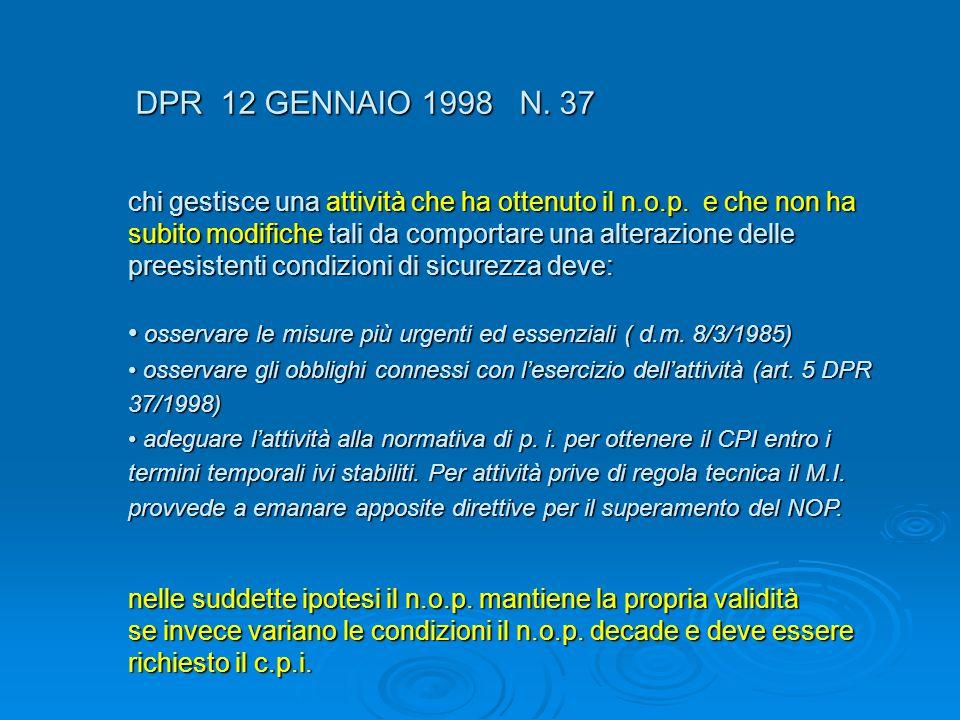 osservare le misure più urgenti ed essenziali ( d.m. 8/3/1985)
