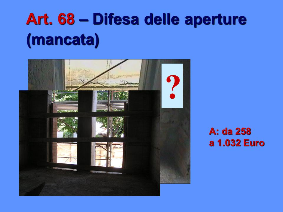 Art. 68 – Difesa delle aperture (mancata)