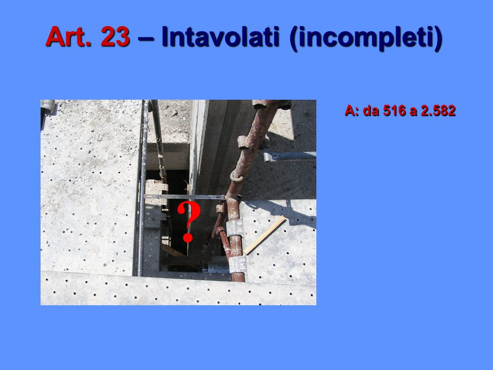 Art. 23 – Intavolati (incompleti)