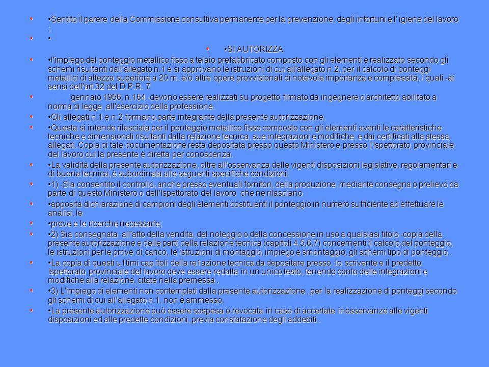 •Sentito il parere della Commissione consultiva permanente per la prevenzione. degli infortuni e l igiene del lavoro ;