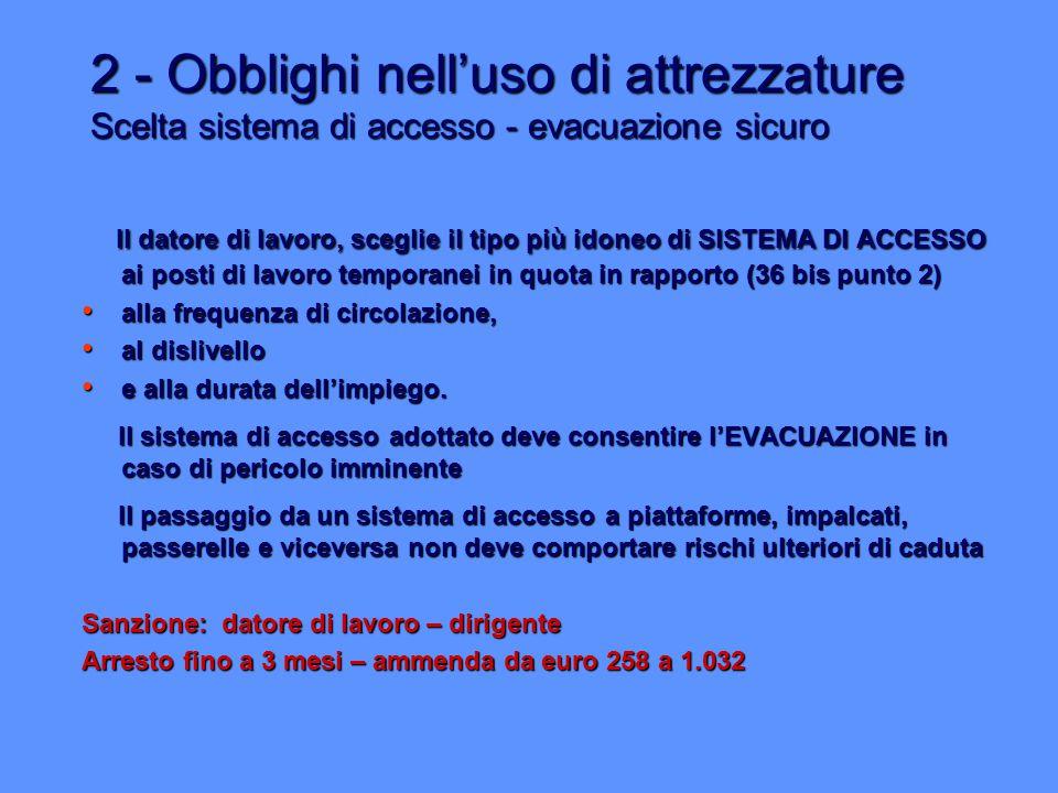 2 - Obblighi nell'uso di attrezzature Scelta sistema di accesso - evacuazione sicuro