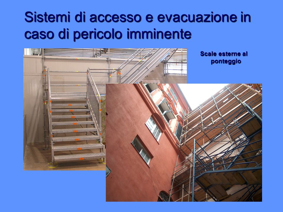 Sistemi di accesso e evacuazione in caso di pericolo imminente