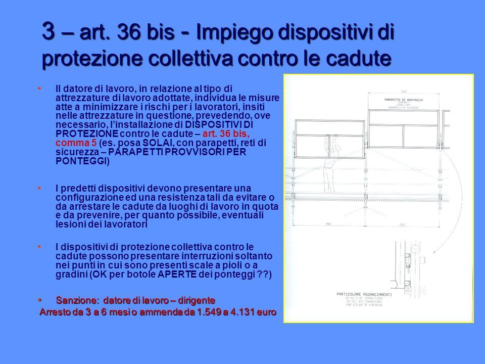 3 – art. 36 bis - Impiego dispositivi di protezione collettiva contro le cadute