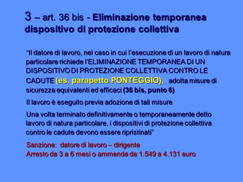 3 – art. 36 bis - Eliminazione temporanea dispositivo di protezione collettiva