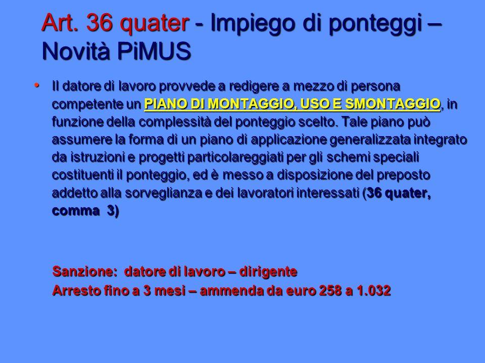 Art. 36 quater - Impiego di ponteggi – Novità PiMUS