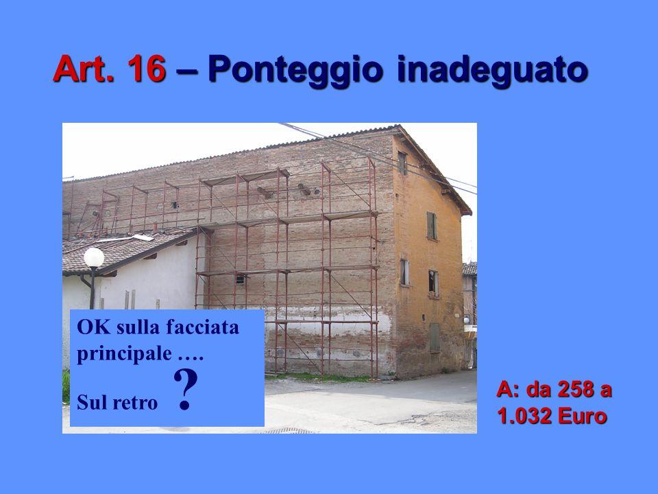 Art. 16 – Ponteggio inadeguato