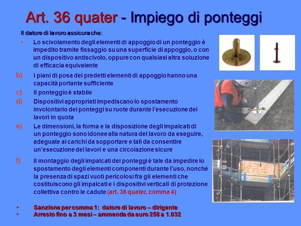 Art. 36 quater - Impiego di ponteggi