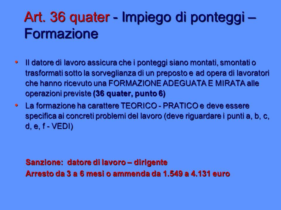 Art. 36 quater - Impiego di ponteggi – Formazione