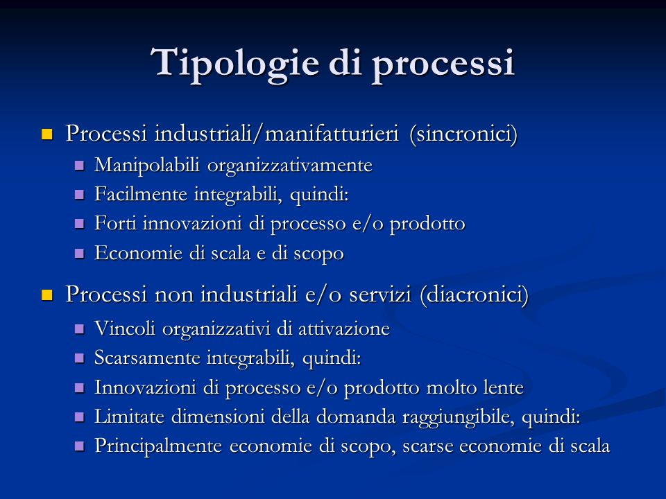Tipologie di processi Processi industriali/manifatturieri (sincronici)