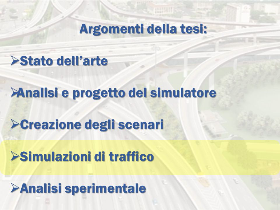 Argomenti della tesi: Stato dell'arte. Analisi e progetto del simulatore. Creazione degli scenari.