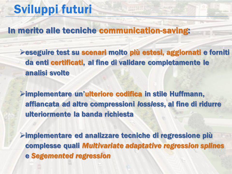 Sviluppi futuri In merito alle tecniche communication-saving: