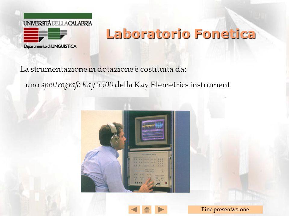 Laboratorio Fonetica La strumentazione in dotazione è costituita da: