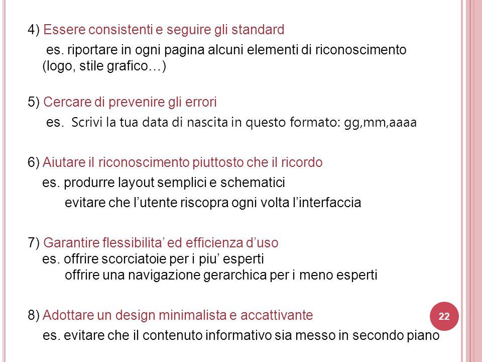 4) Essere consistenti e seguire gli standard