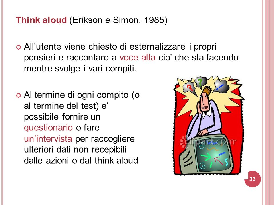 Think aloud (Erikson e Simon, 1985)