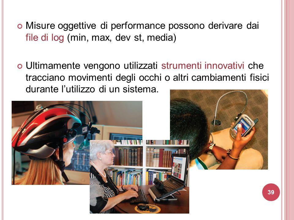 Misure oggettive di performance possono derivare dai file di log (min, max, dev st, media)