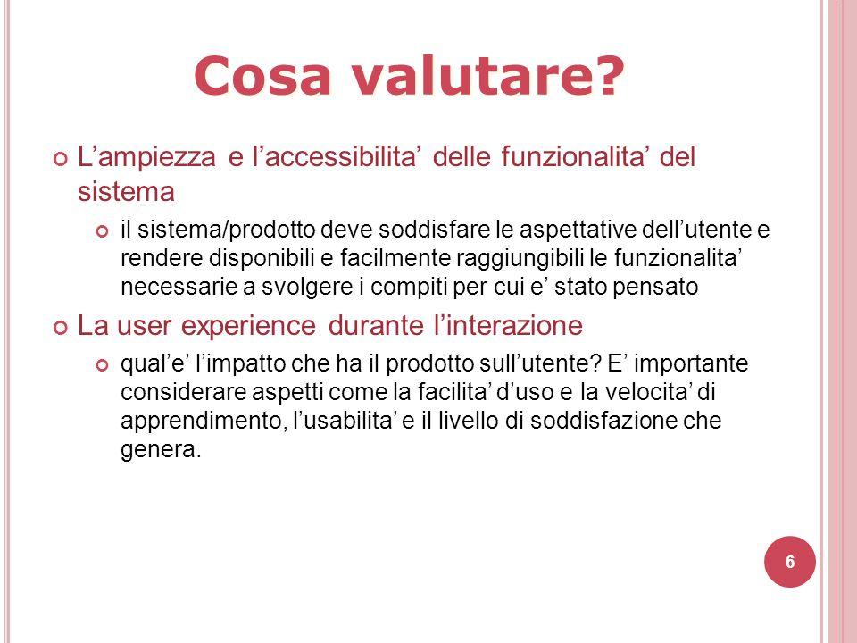 Cosa valutare L'ampiezza e l'accessibilita' delle funzionalita' del sistema.