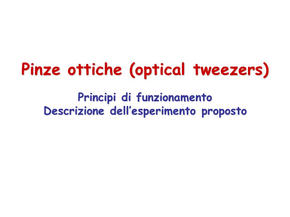 Pinze ottiche (optical tweezers)