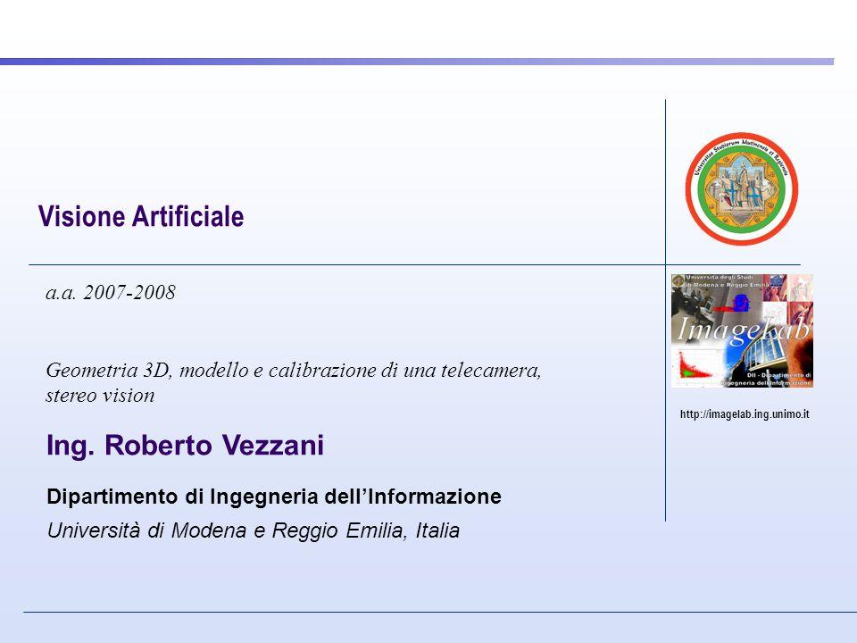 Visione Artificiale Ing. Roberto Vezzani a.a. 2007-2008