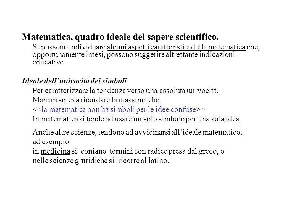 Matematica, quadro ideale del sapere scientifico.