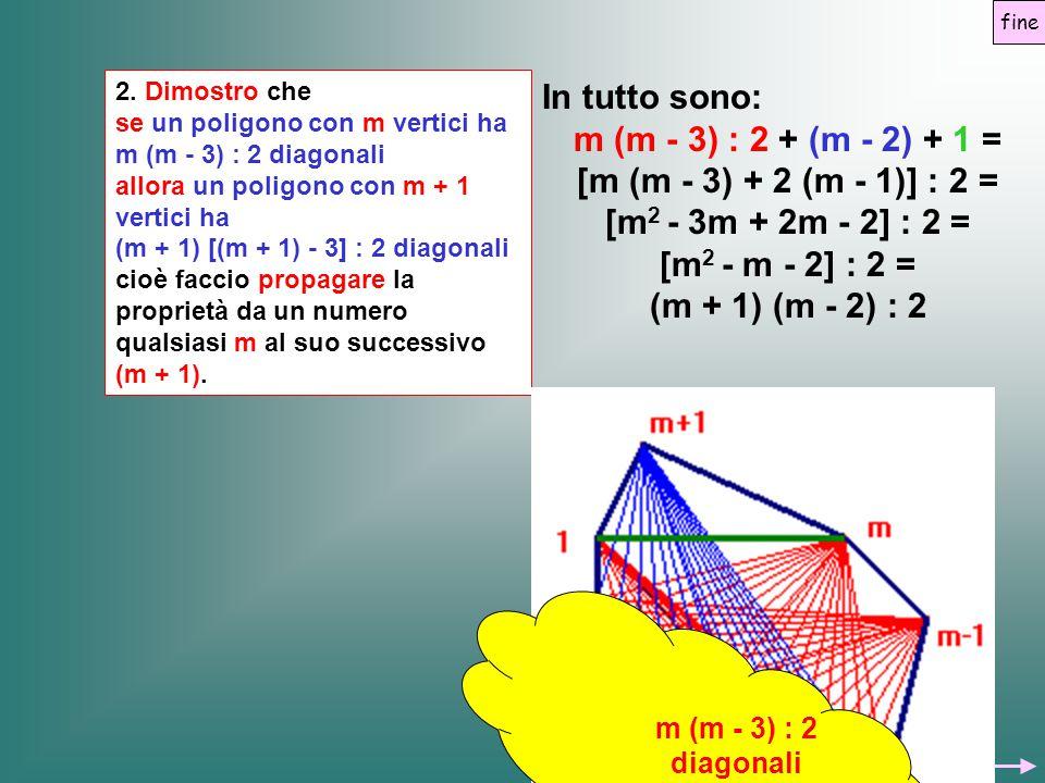 In tutto sono: m (m - 3) : 2 + (m - 2) + 1 =