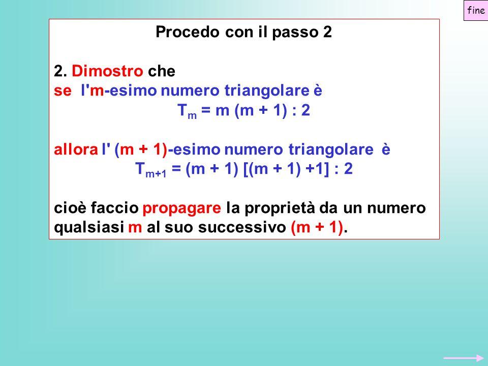 se l m-esimo numero triangolare è Tm = m (m + 1) : 2