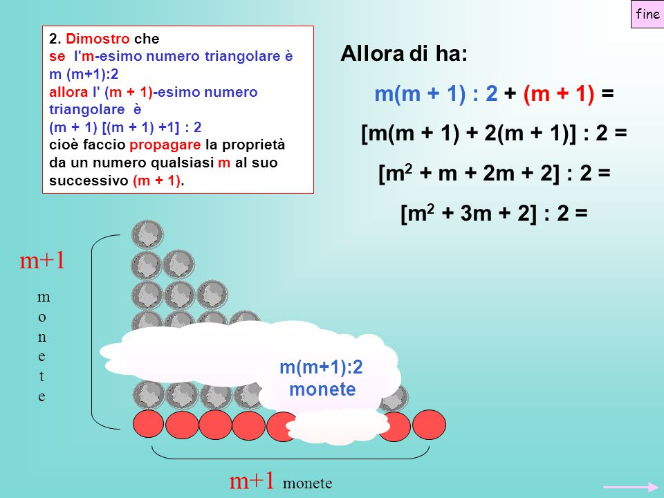 m+1 m+1 monete Allora di ha: m(m + 1) : 2 + (m + 1) =
