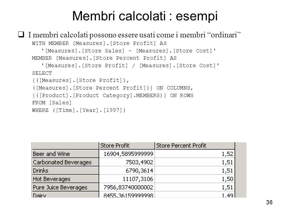 Membri calcolati : esempi