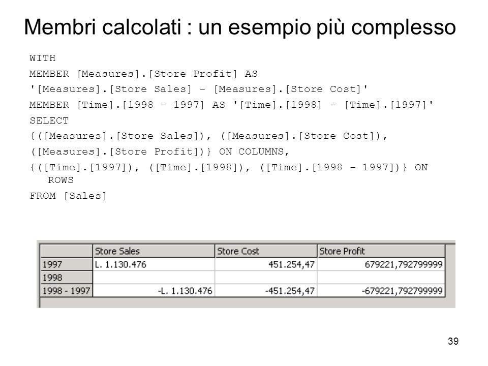 Membri calcolati : un esempio più complesso