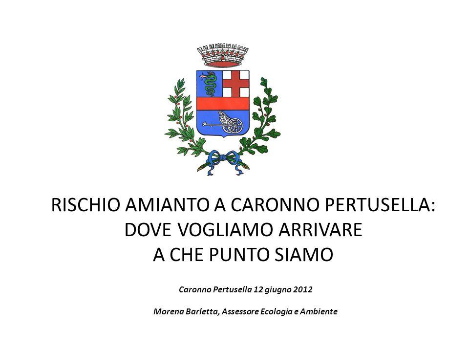 RISCHIO AMIANTO A CARONNO PERTUSELLA: DOVE VOGLIAMO ARRIVARE A CHE PUNTO SIAMO