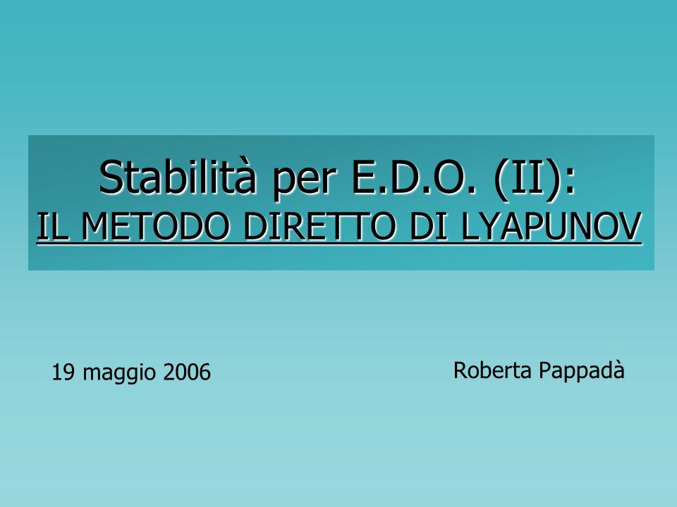 Stabilità per E.D.O. (II): IL METODO DIRETTO DI LYAPUNOV