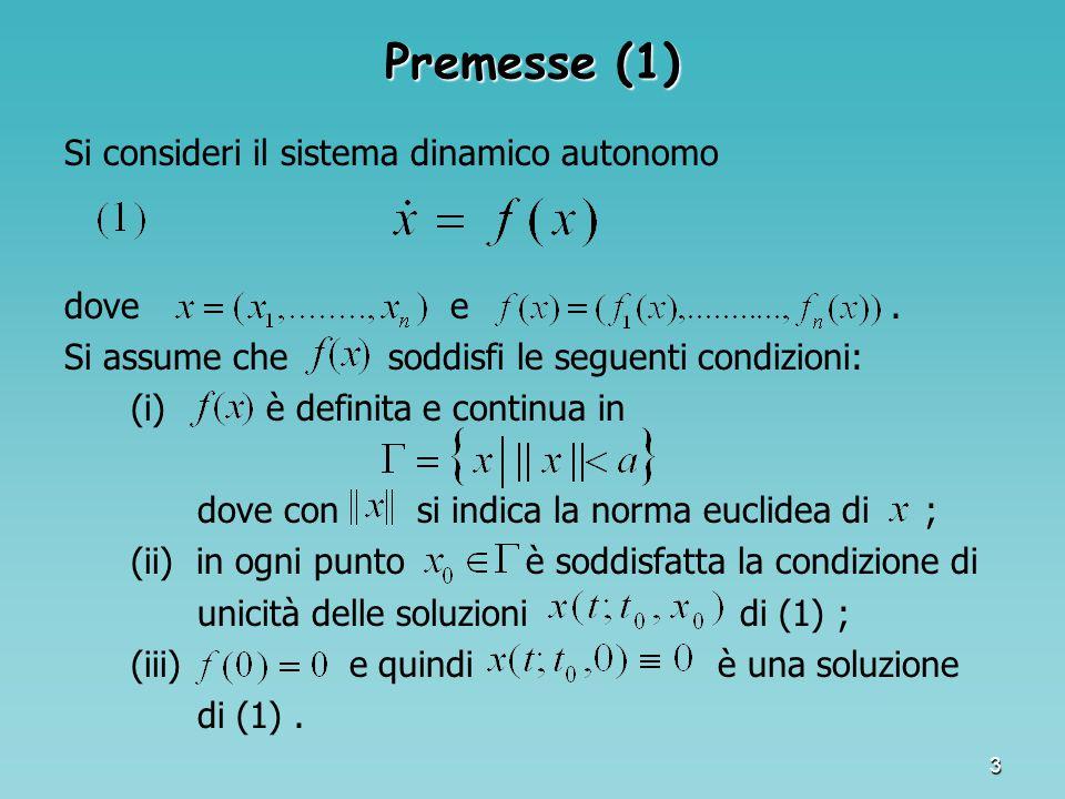 Premesse (1) Si consideri il sistema dinamico autonomo dove e .