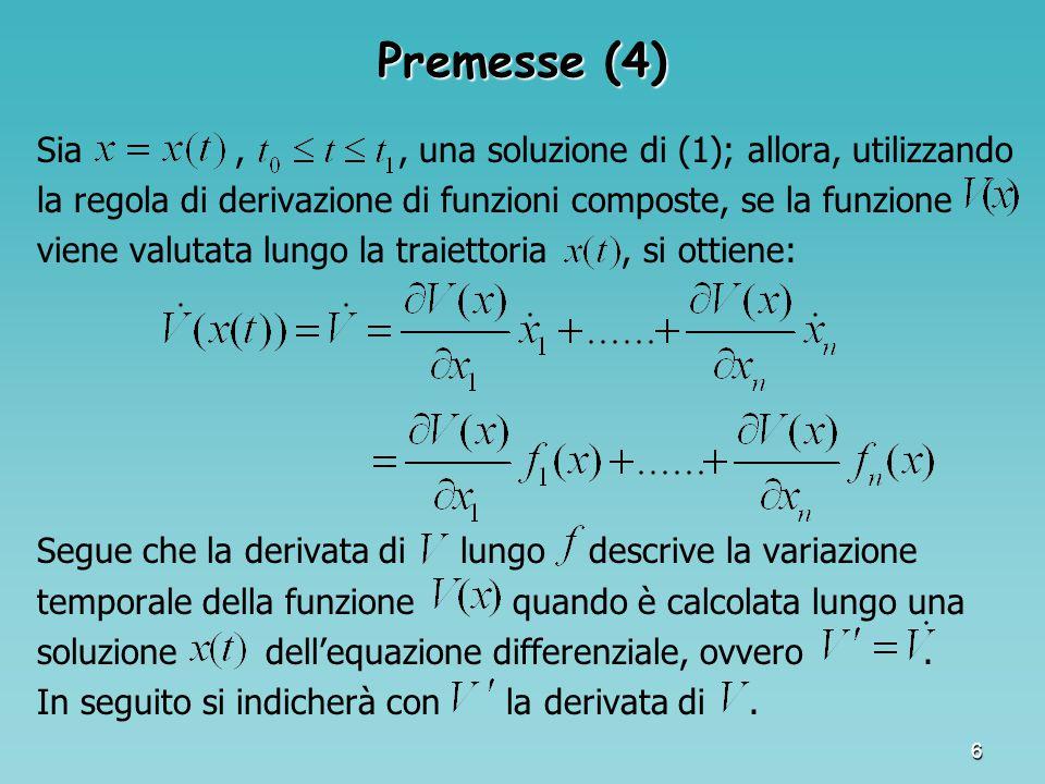 Premesse (4) Sia , , una soluzione di (1); allora, utilizzando