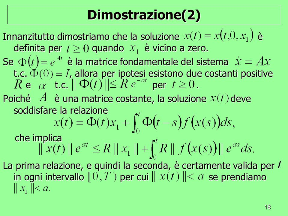 Dimostrazione(2) Innanzitutto dimostriamo che la soluzione è definita per quando è vicino a zero.