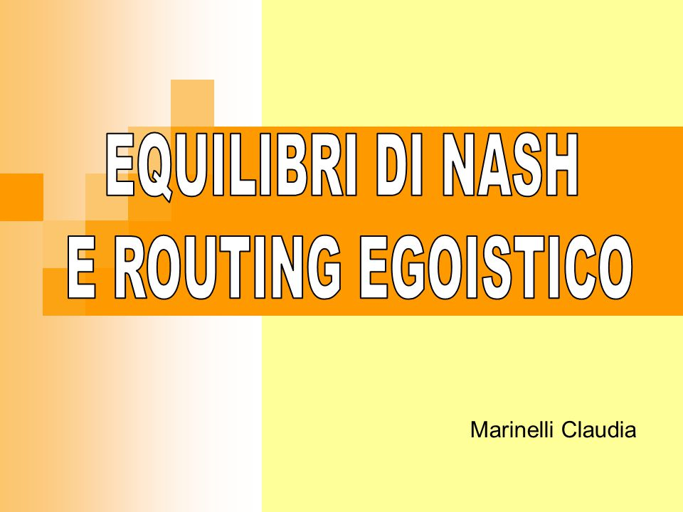 EQUILIBRI DI NASH E ROUTING EGOISTICO
