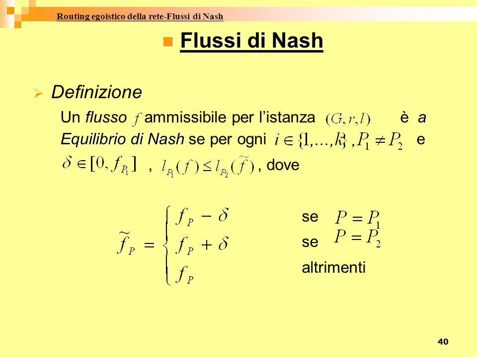 Flussi di Nash Routing egoistico della rete-Flussi di Nash Definizione