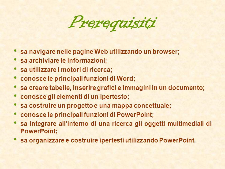 Prerequisiti sa navigare nelle pagine Web utilizzando un browser;