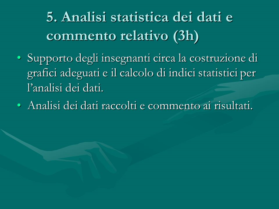 5. Analisi statistica dei dati e commento relativo (3h)