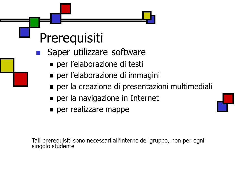 Prerequisiti Saper utilizzare software per l'elaborazione di testi